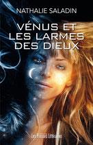 Vénus et les larmes des dieux - Nathalie Saladin