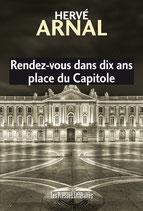 Rendez-vous dans dix ans place du Capitole - Hervé Arnal