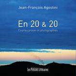 En 20 & 20 courtes proses et photographies - Jean-François Agostini