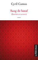 Sang de bœuf (Bouchers et acteurs) - Cyril Camus