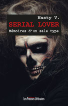 Serial Lover mémoires d'un sale type - Nasty V.