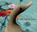 D Änte und de Tod... 8 Lieder für ein Entenleben von Eva Marlin erschienen 2011 im Zytglogge Verlag ZYT 4948