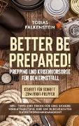 Better be prepared! Prepping und Krisenvorsorge für den Ernstfall
