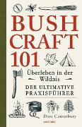 BUSHCRAFT 101 Survival Praxisführer