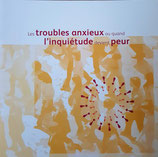 Les troubles anxieux ou quand l'inquiétude devient peur