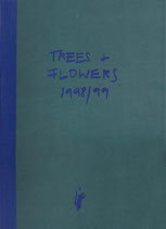 Ika Huber _ Trees & Flowers 1998 / 1999