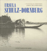 Ursula Schulz-Dornburg – A Través De Los Territorios / Across The Territories