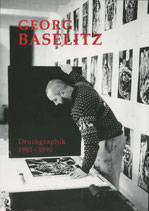 Georg Baselitz - Druckgraphik 1985 - 1990