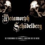 """Metamorph / Schädelberg - """"Die Verbrennung Des Himmels / Lobgesang Auf Die Natur"""""""