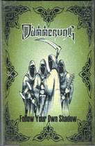 "Dammerung - ""Follow Your Own Shadow"""