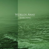 "Worlds Away ‎- ""Searching"""