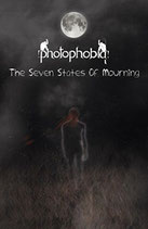 "Photophobia - ""The Seven States of Mourning"""