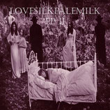 "Lovesilkpalemilk - ""EP II"""