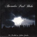 """Alexander Paul Blake - """"Die Rückkehr Ins Goldene Zeitalter"""""""