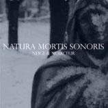 """Neige Et Noirceur - """"Natura Mortis Sonoris"""""""