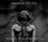 "Absence Of Life - ""Instinct of Self-Destruction"""