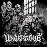 "Undersave - ""Now...Submit Your Flesh to the Master's Imagination"""