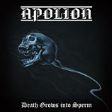 "Apolion - ""Death Grows into Sperm"""