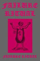 "Failure Ritual - ""Failure Ritual"""