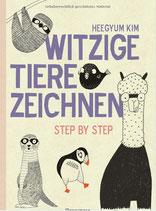 Witzige Tiere zeichnen: Step by Step - von Alpaka bis Waschbär - mit vielen individuellen Varianten - für Comic-, Cartoon- und Handlettering-Fans