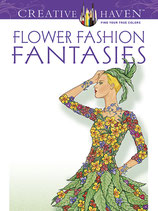 Flower Fashion Fantasies Coloring Book
