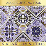 Stress Relieving Tiles Adult Coloring Book