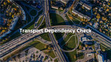 Transport Dependency Check