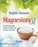 Magnesiumöl - das Wundermineral