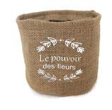 """Cache pot """"le pouvoir des fleurs"""""""