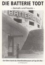 Die Batterie Todt- damals und heute