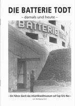 Die Batterie Todt - damals und heute