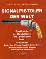 Horst Thielbörger / Wolfgang Kern / Horst Friedrich / Robert Gaynor: Signalpistolen der Welt, Band 1: Deutschland