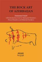 The Rock Art of Azerbaijan Monographs III - Atelier Monographs III - Language: English