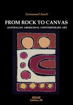From Rock to Canvas. Australian Aboriginal Contemporary Art - Atelier Mostre IIIb - language: English