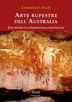 ARTE RUPESTRE DELL'AUSTRALIA - UNO STUDIO DI ANTROPOLOGIA CONCETTUALE - ATELIER MONOGRAFIE XV - LANGUAGE: ITALIAN