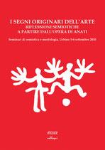 I segni originari dell'arte Riflessioni semiotiche a partire dall'opera di Anati - Atelier Colloqui I - Language: Italian