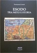 Esodo, tra mito e storia - Atelier Monographs IX - Language: italian