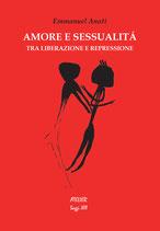 Amore e sessualità. Tra liberazione e repressione - Atelier Saggi XIII - language: Italian