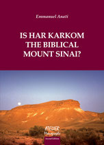 Is Har Karkom the Biblical Mount Sinai? Atelier Monographs I - language: English