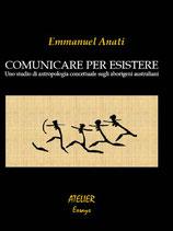 Comunicare per esistere. Uno studio di Antropologia Concettuale sugli aborigeni australiani - Atelier Saggi X - Language: Italian