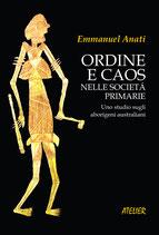 Ordine e caos nelle società primarie. Uno studio sugli aborigeni australiani. - Atelier Saggi IX - Language: Italian