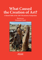 What caused the creation of Art? A round table at the 25th Valcamonica Symposium - Atelier Colloqui III - Language: English