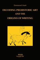 DECODING PREHISTORIC ART AND THE ORIGINS OF WRITING - ATELIER MONOGRAPHS XVII - LANGUAGE: ENGLISH