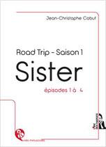 SISTER - ROAD TRIP - Saison 1 - Episodes 1 à 4