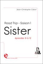 SISTER - ROAD TRIP - Saison 1 - Episodes 9 à 12