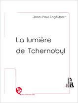 LA LUMIÈRE DE TCHERNOBYL /ePUB ou MOBI