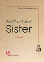 SISTER - ROAD TRIP - Saison 1 - Epilogue
