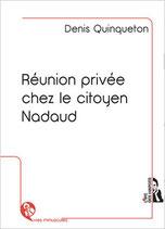 RÉUNION PRIVÉE CHEZ LE CITOYEN NADAUD / ePUB ou MOBI
