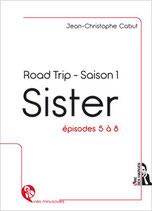 SISTER - ROAD TRIP - Saison 1 - Episodes 5 à 8