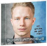 """CD 943742 """"Björn Amadeus - Ich glaube, es gibt mehr"""""""